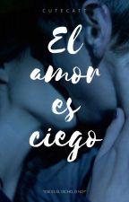 El amor es ciego by CuteCatt
