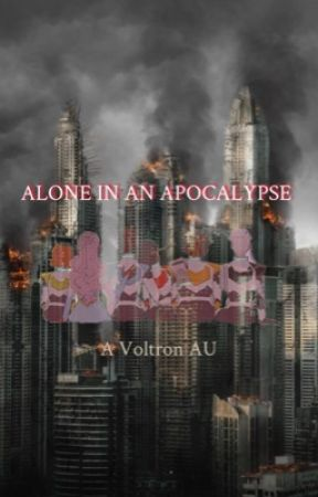Alone In An Apocalypse-Voltron AU by immafangirlperson