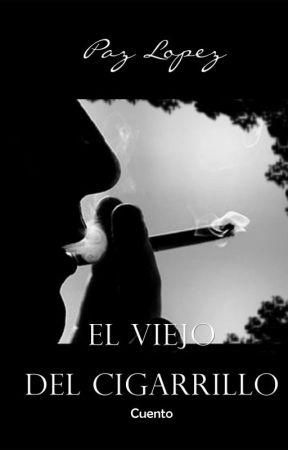 El Viejo del Cigarrillo by PazLopez-Escritora