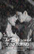 WANTED: The Borrowed GIRLFRIEND. A JaDine FanFic - COMPLETE by MisplacedGirl