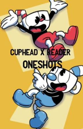 Cuphead x Reader ONESHOTS -REQUEST CLOSED- - Cagney X Boss