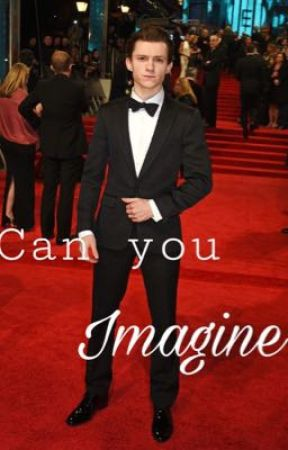 Tom Holland~Can you imagine  by fandom33