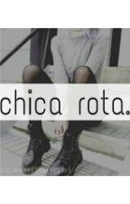 Chica rota. by TOXICALLYASHT0N