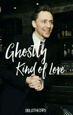 Ghostly Kind of Love | t.hiddleston ✔ by bibli0thecary