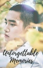 Unforgettable Memories - EXO × D.O. (BOOK III) [On Hold] by Elixabithh
