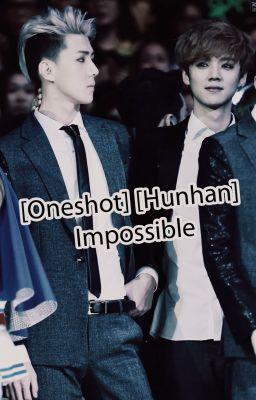 [Oneshot] [Hunhan] - Impossible
