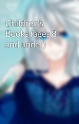 Children's Books (ages 8 and under) by IsabElla120021