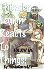 Thunder Legion Reacts To Things! by MeBoisLuv10k