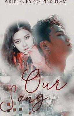 Đọc truyện | JB x Rosé | • Our Song •