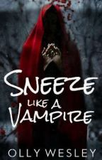 Sneeze Like A Vampire. by _logogriph