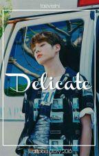 Delicate ; Jjk by Taevisshi