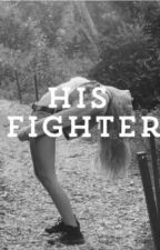 His Fighter by NeverShoutMercy