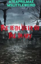 The 16th User Of The Diary by OldddIsMe