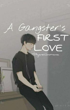 A Gangster's First Love by AyaYourPrincess