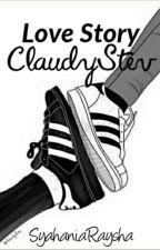 Love Story ClaudyStev by SyahaniaRaysha