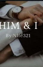 Him and I || Voltooid || by nlfe321