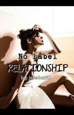 No Label Relationship by jeredux30