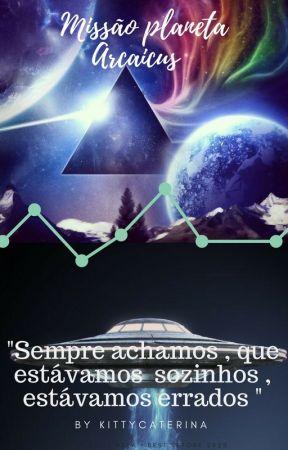Missão planeta arcaicus by kittycaterinaguerra