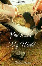 You Rock My World by MelissaSpadoni