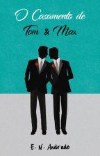 O Casamento de Tom & Max by enandrade