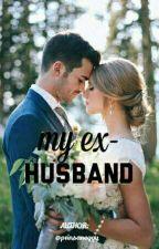 My Ex-Husband by maeeeeebulo