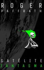 Satélite Fantasma by rogerpaffrath