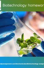 Biotechnology homework help by myhomehelp