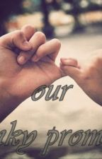 Our pinky promise (one shot) Completed by youngschimer