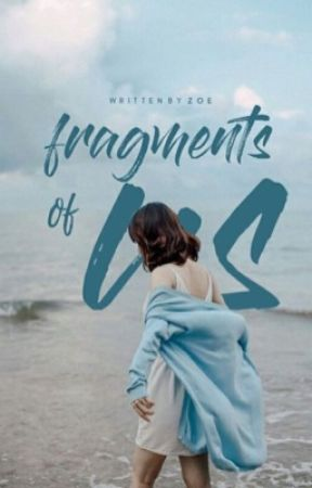 Fragments Of Us by untamedchaos-