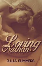 Loving Nathan by Forev3rAfter