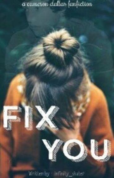 fix you ✕ cameron dallas