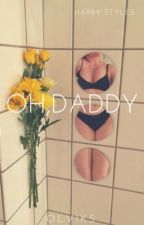Oh, Daddy || H.S✏️ by Brunettee_Girll