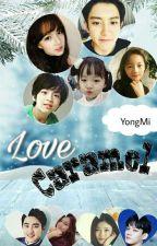 """Love Caramel"" ㅡ{Sequel Of Sweet Destiny} by Nur_Nuriza"