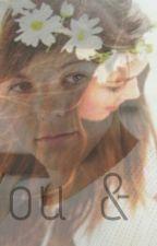 """You and I"" (Louis Tomlinson & Tu)♥TERMINADA. by zaynarmy"
