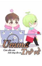 [Chuyển Ver/Nyongtory] Umma trở về (Hoàn) by YupieYupie