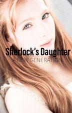 Sherlock's Daughter : A new generation  <REWRITE> by CJB_stories
