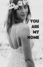 You are my Home by irisdietrich