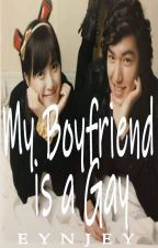 My Boyfriend is a Gay (Completed) by EynJey
