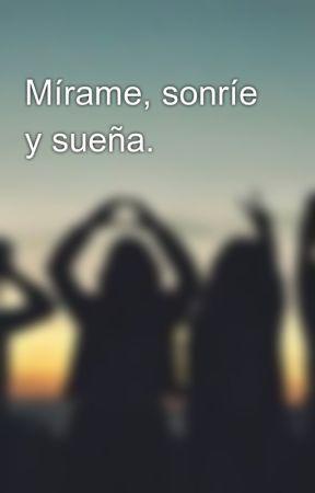 Mírame, sonríe y sueña. by Claris_Horan
