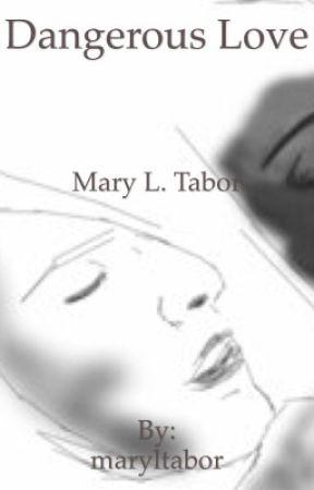 Dangerous Love by maryltabor