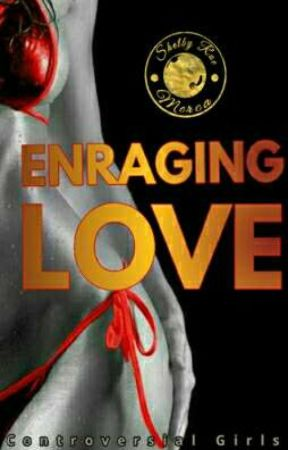 Enraging Love (SPG) by ShelbyRae_Merca