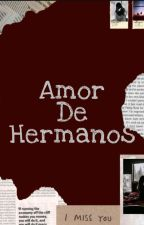 AMOR DE HERMANOS by chicoemoxito