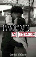ENAMORADA DE MI ENEMIGO by danicacd15