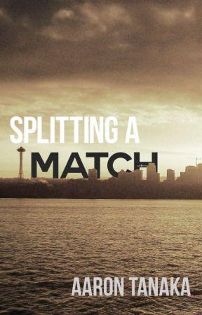 Splitting a Match by a_a_ron458