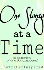 One Stanza at a Time (a collection of one stanza poems) by TheWriterInspired