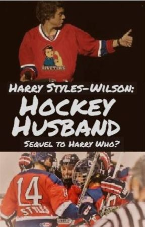 Harry Styles-Wilson: Hockey Husband [Sequel to Harry Who?] (Completed) by bananashark7