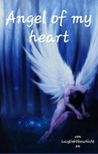 Angel of my heart by LucyliebtGeschichten