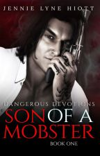 Son of a Mobster (Criminal Desires Series #1) by JennieLyneHiott