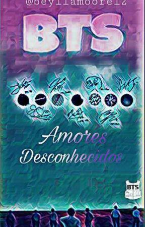 Amor desconhecido- BTS by BtsMoore12