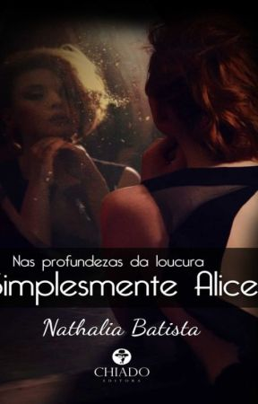Simplesmente Alice by NathaliaBatistaAutor